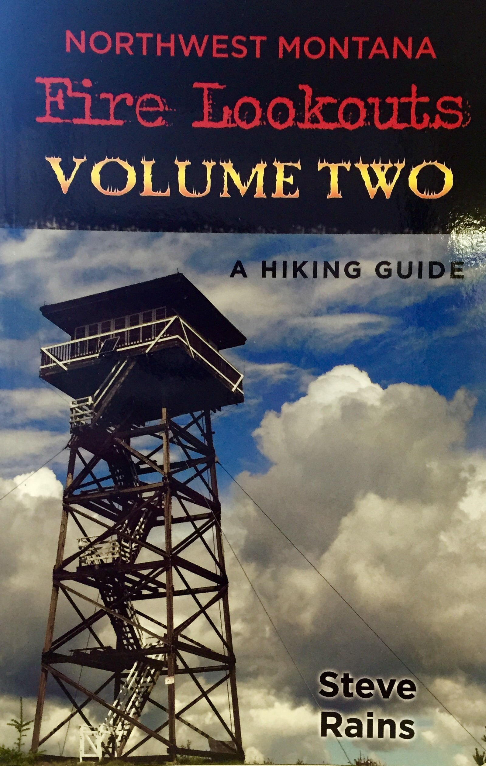 Northwest Montana Fire Lookouts Volume Two