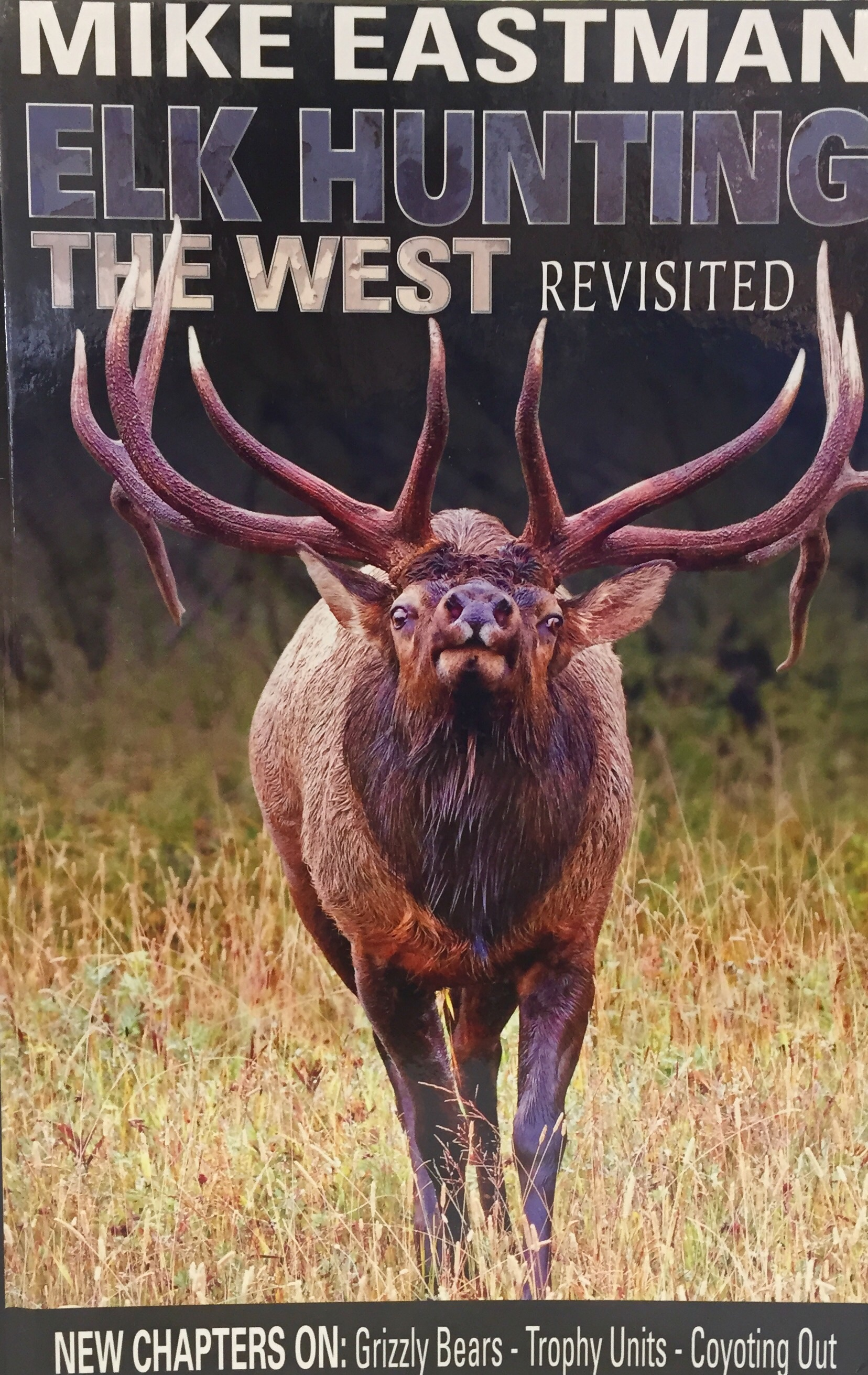 Elk Hunting the West Revisited by Eastman
