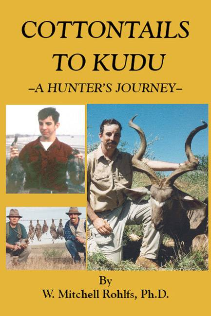 Cottontails To Kudu - A Hunter\'s Journey