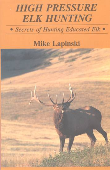 High Pressure Elk Hunting