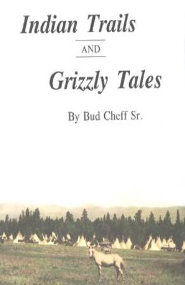 Indian Trails and Grizzly Tales