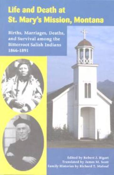 Life and Death at St. Mary's Mission, Montana