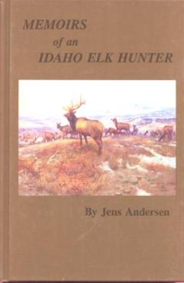 Memoirs of an Idaho Elk Hunter