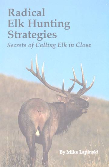Radical Elk Hunting Strategies