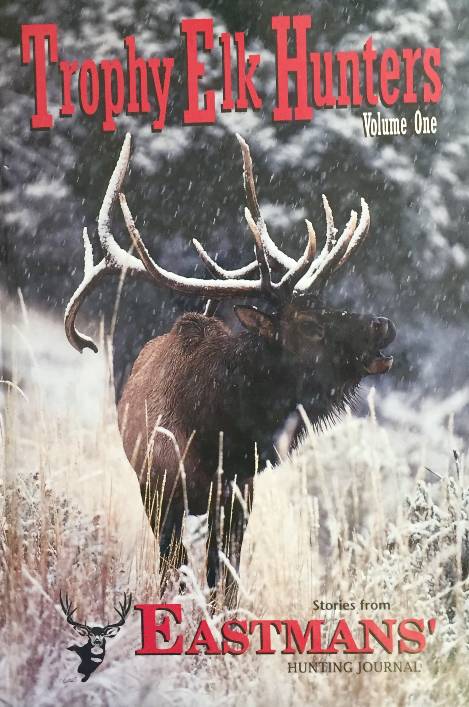 Trophy Elk Hunters Volume One