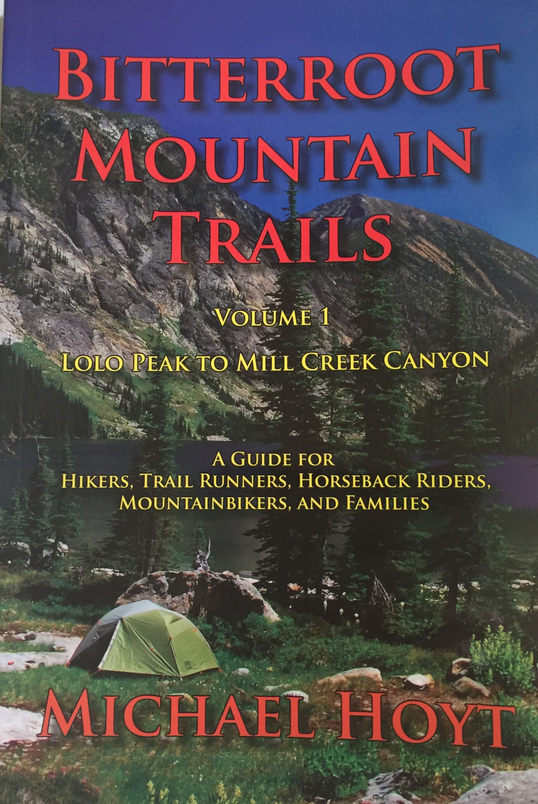 Bitterroot Mountain Trails, Volume I